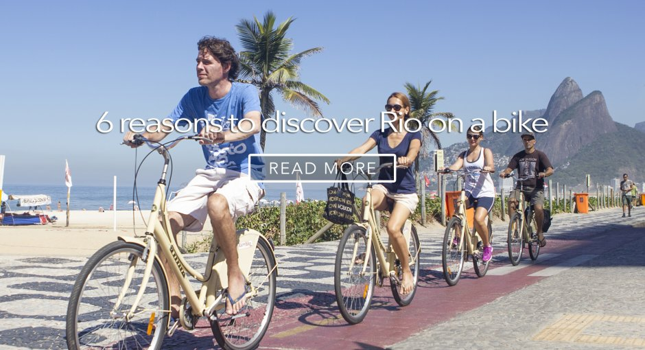 http://riobybike.com/en/blog/life-in-rio/6-reasons-why-you-should-discover-rio-de-janeiro-by-bike