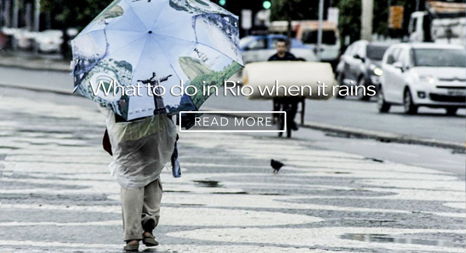 http://riobybike.com/en/blog/life-in-rio/what-to-do-in-rio-de-janeiro-when-it-rains